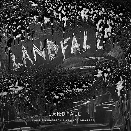 laurie-anderson-kronos-quartet-landfall-450