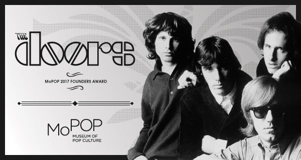 \u201cThe Doors are carnivores in a land of musical vegetarians.\u201d \u2013 Tom Robbins  sc 1 st  Music of Our Heart & MoPop Founders Award 2017 Honoring The Doors \u2013 Music of Our Heart